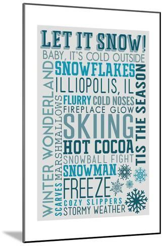 Illiopolis, IL - Let it Snow - Typography-Lantern Press-Mounted Art Print