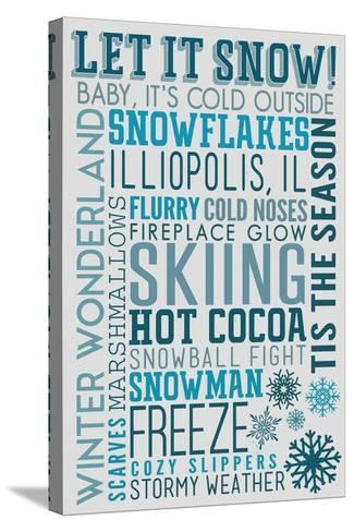 Illiopolis, IL - Let it Snow - Typography-Lantern Press-Stretched Canvas Print