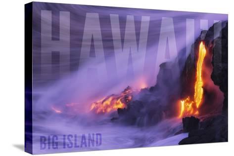 Big Island - Hawaii - Lava Flow-Lantern Press-Stretched Canvas Print