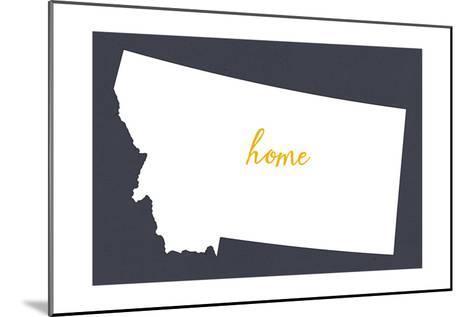 Montana - Home State - White on Gray-Lantern Press-Mounted Art Print