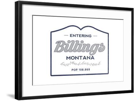 Billings, Montana - Now Entering (Blue)-Lantern Press-Framed Art Print