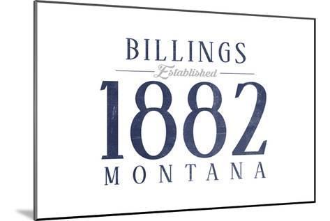 Billings, Montana - Established Date (Blue)-Lantern Press-Mounted Art Print