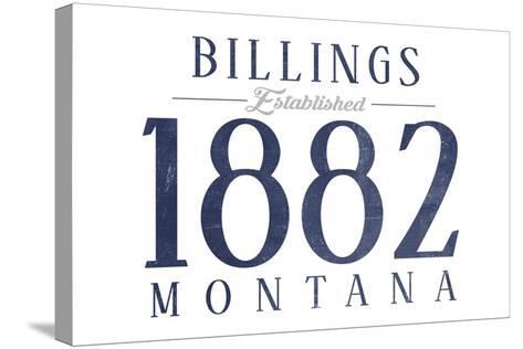 Billings, Montana - Established Date (Blue)-Lantern Press-Stretched Canvas Print