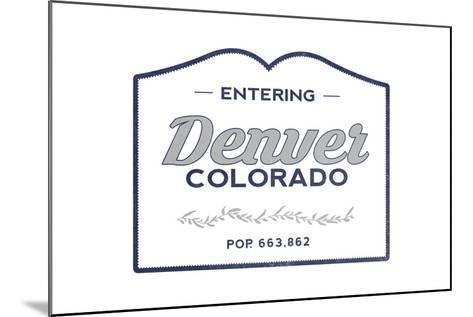 Denver, Colorado - Now Entering (Blue)-Lantern Press-Mounted Art Print
