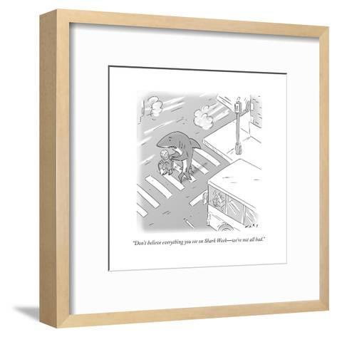 """""""Don't believe everything you see on Shark Week?we're not all bad."""" - Cartoon-Kim Warp-Framed Art Print"""