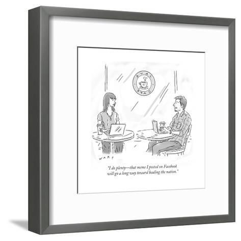"""I do plenty?that meme I posted on Facebook will go a long way toward heal?"" - Cartoon-Kim Warp-Framed Art Print"