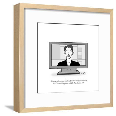 """""""In a surprise move, Hillary Clinton today announced that her running mate?"""" - Cartoon-Kim Warp-Framed Art Print"""
