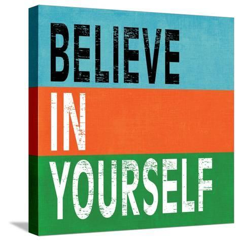 Believe in Yourself II-N^ Harbick-Stretched Canvas Print