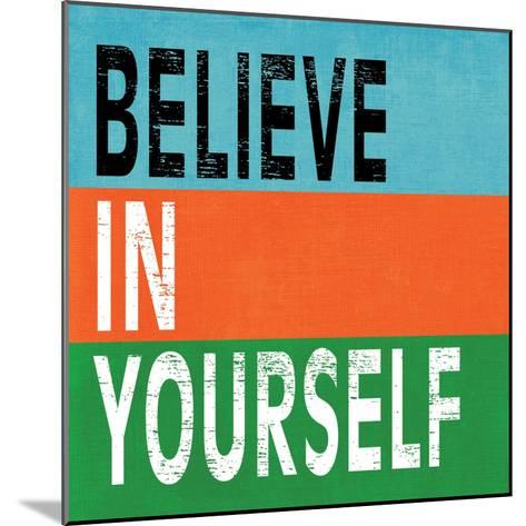 Believe in Yourself II-N^ Harbick-Mounted Art Print