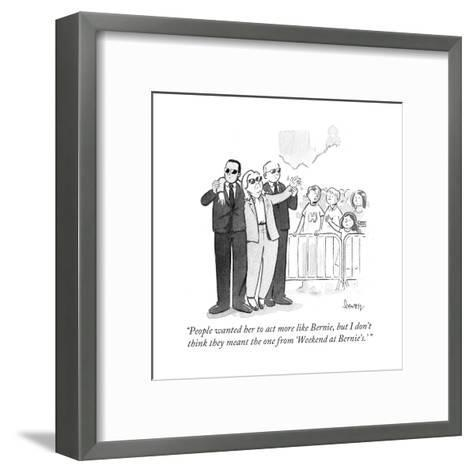 """""""People wanted her to act more like Bernie, but I don't think they meant t?"""" - Cartoon-Benjamin Schwartz-Framed Art Print"""