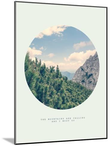 Inspirational Circle Design: The Mountains are Calling and I Must Go-Anze Bizjan-Mounted Art Print