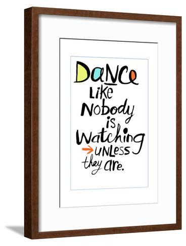 Dance Like Nobody Is Watching Lettering--Framed Art Print