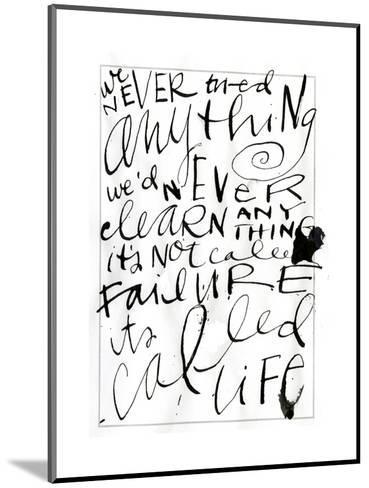 Its Called Life Lettering--Mounted Art Print
