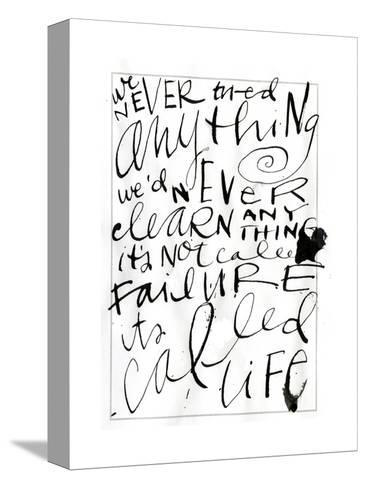 Its Called Life Lettering--Stretched Canvas Print