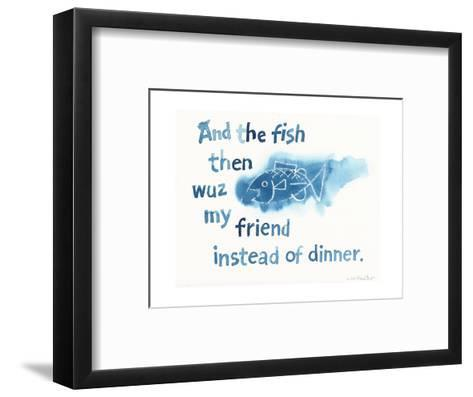Blue Watercolor Fish with Whimsical Saying--Framed Art Print