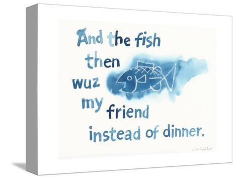 Blue Watercolor Fish with Whimsical Saying--Stretched Canvas Print