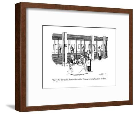 """Sorry for the wait, but it's been like Grand Central station in here."" - New Yorker Cartoon-Joe Dator-Framed Art Print"