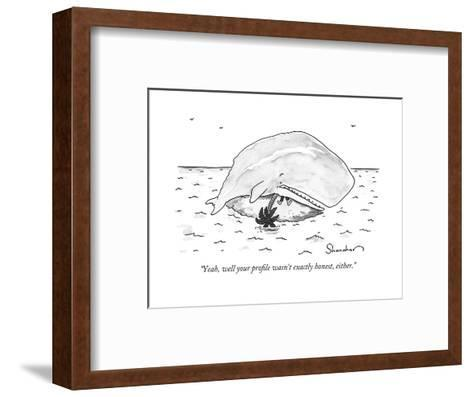 """""""Yeah, well your profile wasn't exactly honest, either."""" - New Yorker Cartoon-Danny Shanahan-Framed Art Print"""