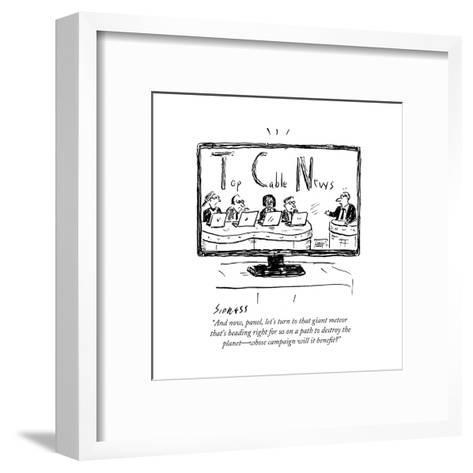 """""""And now, panel, let's turn to that giant meteor that's heading right for ?"""" - Cartoon-David Sipress-Framed Art Print"""