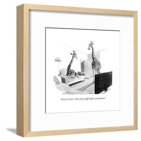 """Sorry I'm late. I hit every traffic light coming home."" - New Yorker Cartoon-Will McPhail-Framed Art Print"