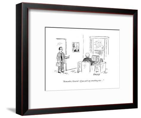 """""""Remember, General?if you can't say something nice. . ."""" - Cartoon-David Sipress-Framed Art Print"""