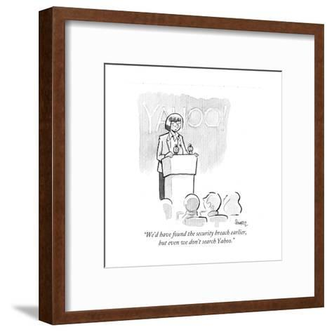 """""""We'd have found the security breach earlier, but even we don't search Yah - Cartoon-Benjamin Schwartz-Framed Art Print"""