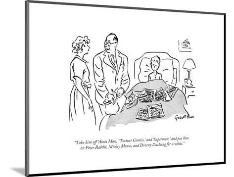 """Take him off 'Atom Man,' 'Torture Comics,' and 'Superman,' and put him on?"" - New Yorker Cartoon-Garrett Price-Mounted Premium Giclee Print"