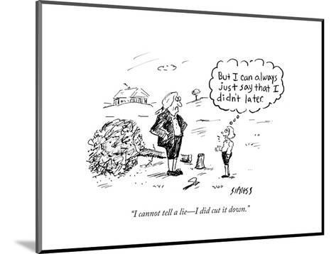 """I cannot tell a lie?I did cut it down."" - Cartoon-David Sipress-Mounted Premium Giclee Print"