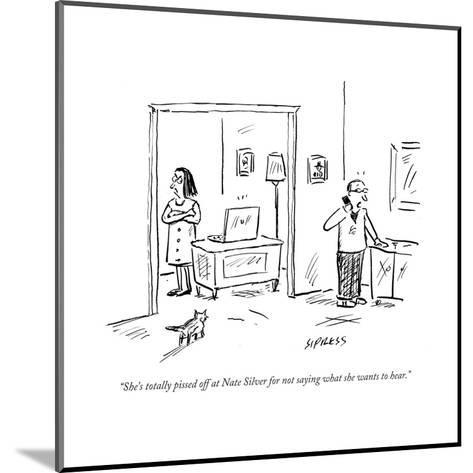 """""""She's totally pissed off at Nate Silver for not saying what she wants to ?"""" - Cartoon-David Sipress-Mounted Premium Giclee Print"""