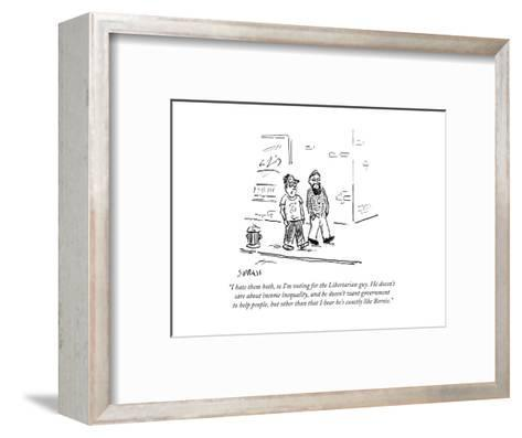 """""""I hate them both, so I'm voting for the Libertarian guy. He doesn't care ?"""" - Cartoon-David Sipress-Framed Art Print"""