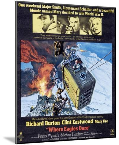 Where Eagles Dare, Top L-R: Richard Burton, Clint Eastwood, Mary Ure on Poster Art, 1968--Mounted Giclee Print