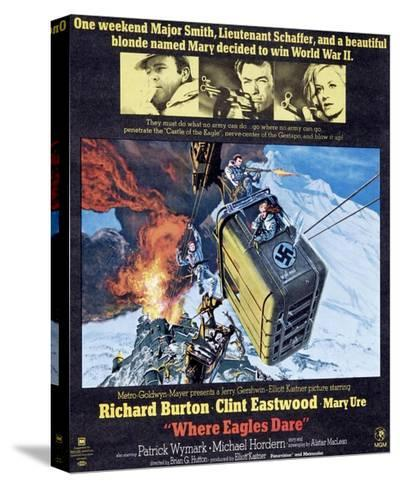 Where Eagles Dare, Top L-R: Richard Burton, Clint Eastwood, Mary Ure on Poster Art, 1968--Stretched Canvas Print
