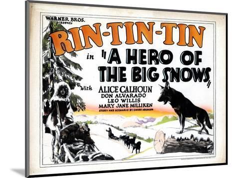 A Hero of the Big Snows, Rin Tin Tin, 1926--Mounted Giclee Print