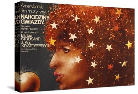 A Star Is Born, Polish Poster Art, Barbra Streisand, 1976--Stretched Canvas Print