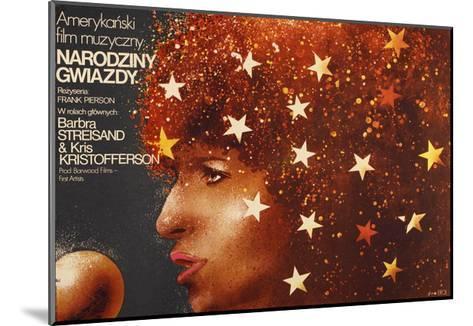 A Star Is Born, Polish Poster Art, Barbra Streisand, 1976--Mounted Giclee Print