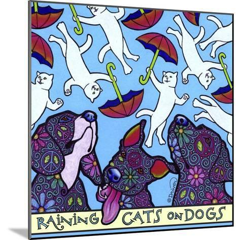 Raining Cats on Dogs-Denny Driver-Mounted Giclee Print