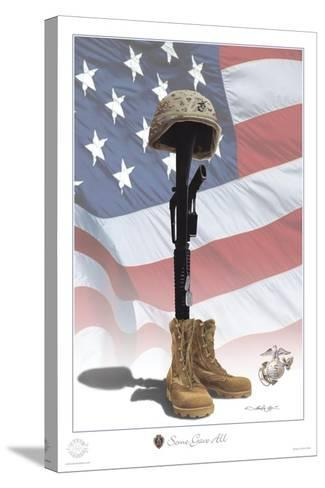USMC Some Gave All-Marc Wolfe-Stretched Canvas Print