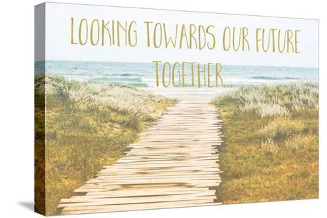 Looking Towards Our Future Together-Tina Lavoie-Stretched Canvas Print