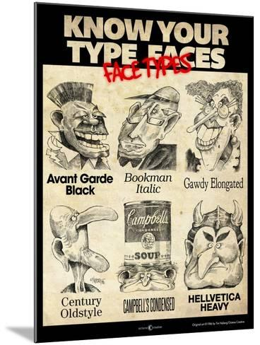 Know Your Type Faces-Tim Nyberg-Mounted Giclee Print