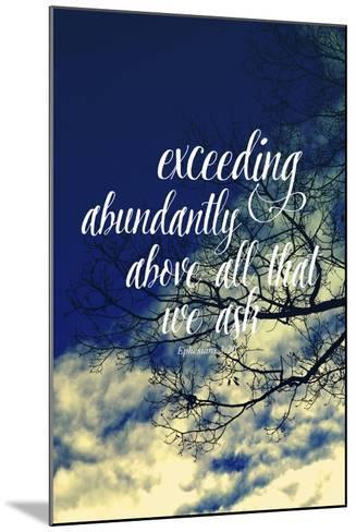 Exceeding Abundantly Above All That We Ask-Vintage Skies-Mounted Giclee Print