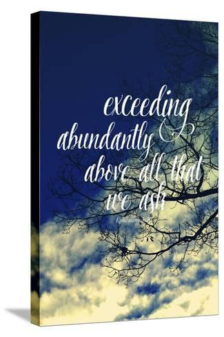 Exceeding Abundantly Above All That We Ask-Vintage Skies-Stretched Canvas Print