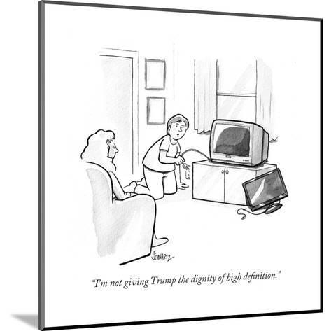 """I'm not giving Trump the dignity of high definition."" - Cartoon-Benjamin Schwartz-Mounted Premium Giclee Print"