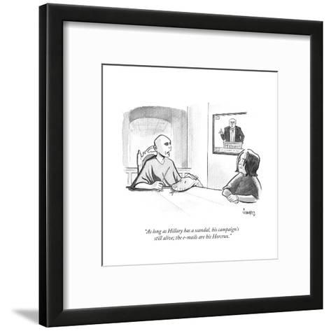 """""""As long as Hillary has a scandal, his campaign's still alive; the e-mails?"""" - Cartoon-Benjamin Schwartz-Framed Art Print"""
