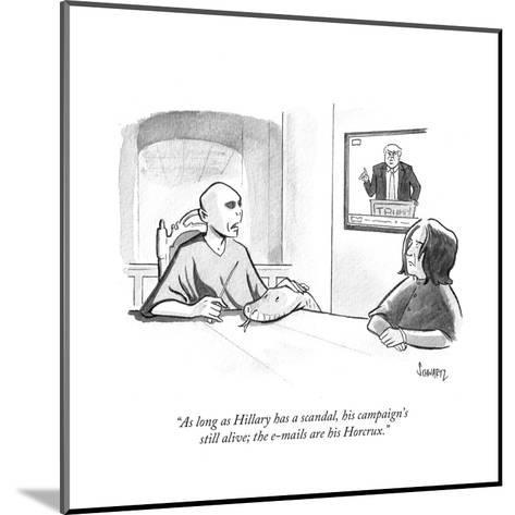 """""""As long as Hillary has a scandal, his campaign's still alive; the e-mails?"""" - Cartoon-Benjamin Schwartz-Mounted Premium Giclee Print"""