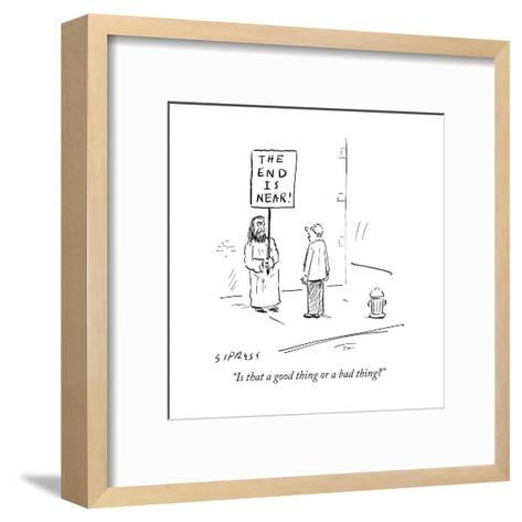 """""""Is that a good thing or a bad thing?"""" - Cartoon-David Sipress-Framed Art Print"""