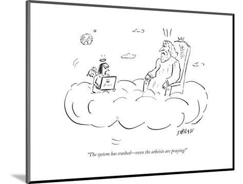 """""""The system has crashed?even the atheists are praying!"""" - Cartoon-David Sipress-Mounted Premium Giclee Print"""