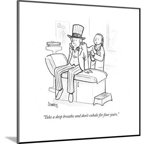 """""""Take a deep breath and don't exhale for four years."""" - Cartoon-Benjamin Schwartz-Mounted Premium Giclee Print"""