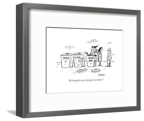 """""""He thought he wasn't going to need them."""" - Cartoon-David Sipress-Framed Art Print"""