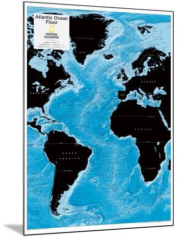 2014 Atlantic Ocean Floor - National Geographic Atlas of the World, 10th Edition-National Geographic Maps-Mounted Poster