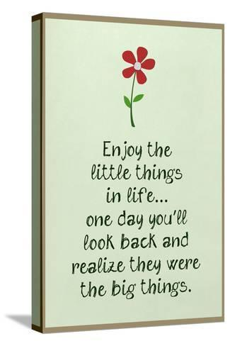 Enjoy the Little Things in Life--Stretched Canvas Print